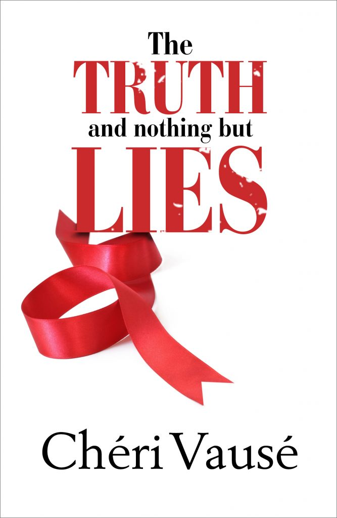 The Truth and nothing but Lies by Chéri Vausé