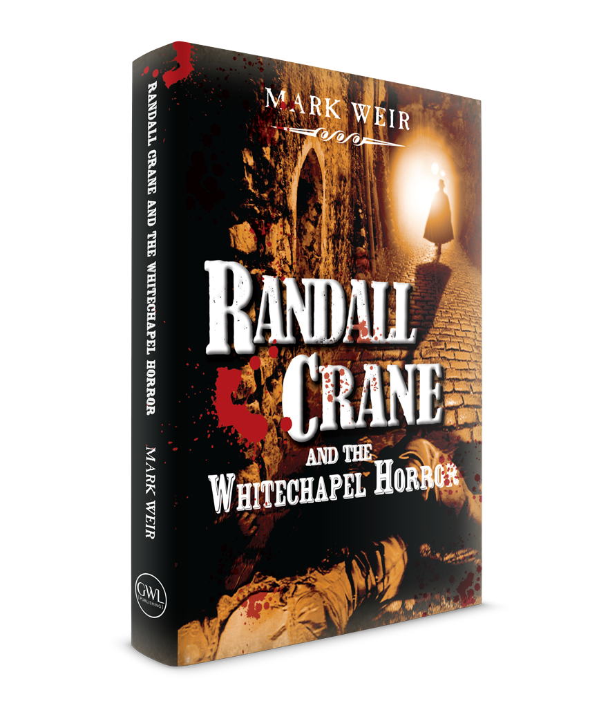 Randall Crane and the Whitechapel Horror by Mark Weir